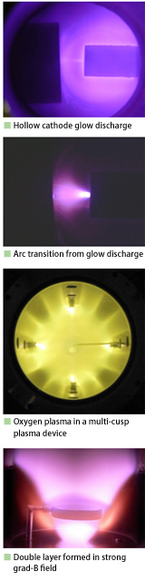 Hollow cathode glow discharge / Arc transition from glow discharge / Oxygen Plasma in a multi-cusp plasma device / Double layer formed in strong grad-B field